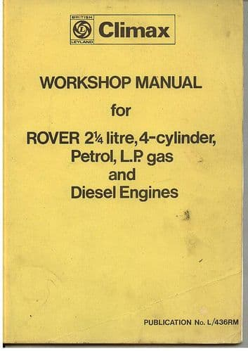 British Leyland Climax Rover 2.25 Litre, 4 Cyl, Petrol, LP Gas and Diesel Engine Service Manual