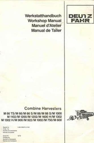 Deutz Fahr Combine M1302, M1302 H, M900, M922, M1002, M750, M600 Workshop Service Manual