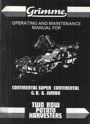 Grimme Potato Harvester Continental Super, Continental G.B. & Jumbo Operators Manual