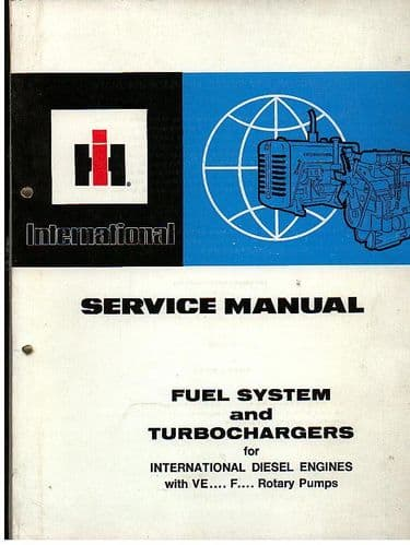 International Fuel System & Turbochargers Diesel for Engines with VE. F. Rotary Pumps Service Manual