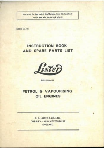 Lister Petrol & Vapourising Oil Engine Types D & DK Operators Manual with Parts List