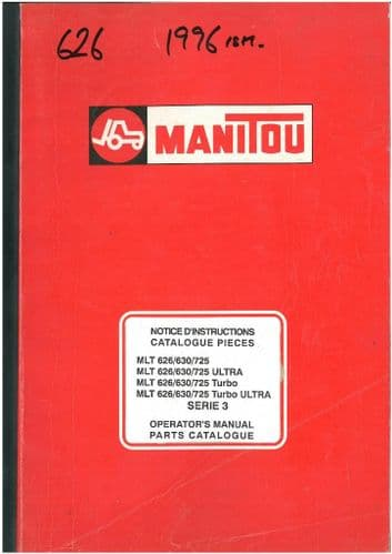 Manitou Maniscopic Telescopic Handler MLT 626 630 725 Turbo & Ultra - Series 3 Operators Manual with Parts List
