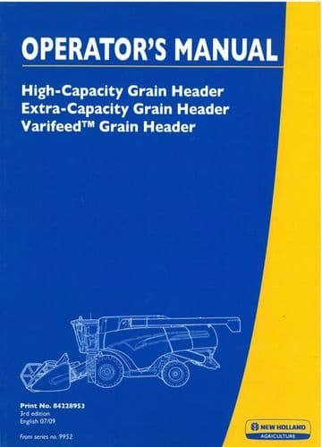 New Holland Combine High Capacity Header, Extra Capacity Header & Varifeed Header Operators Manual