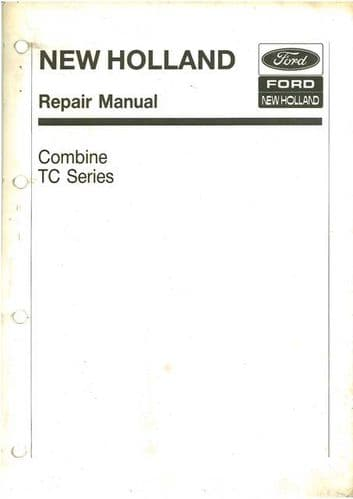 New Holland Combine TC52 TC54 TC56 Workshop Service Manual