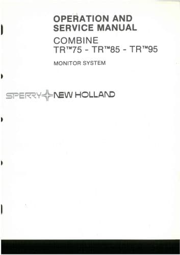 New Holland Combine TR75, TR85 & TR95 Monitor System Operators Manual