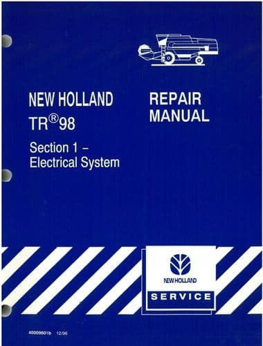New Holland Combine TR98 Workshop Service Repair Manual - Section 1, Electrical System