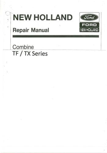 New Holland Combine TX30 TX32 TX34 TX36 TF42 TF44 TF46 Workshop Service Manual