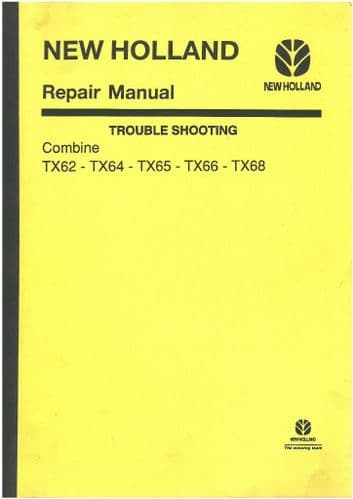 New Holland Combine TX62, TX64, TX65, TX66, TX68 Trouble Shooting Manual - Troubleshooting