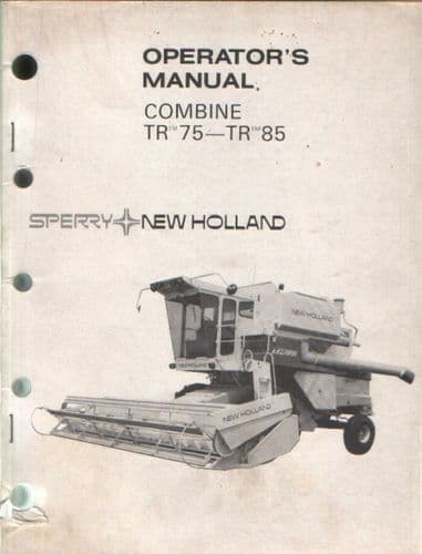 New Holland TR75 & TR85 Combine Operators Manual