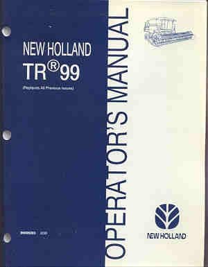 New Holland TR99 Combine Operators Manual