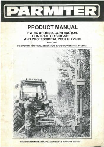 Parmiter Swing Around, Contractor, Contractor Side-Shift and Professional Post Driver Operators and Parts List