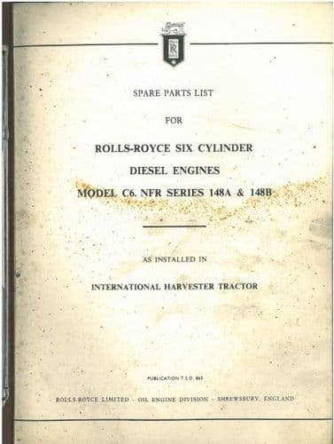 Rolls Royce Diesel Engine - Model C6 NFR Series 148A & 148B Parts Manual - As Installed In International Tractor