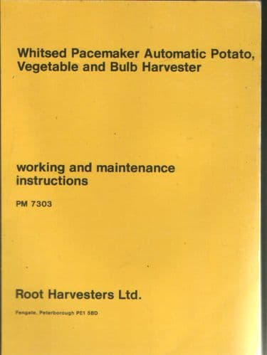 Root Harvesters Ltd Whitsed Pacemaker Automatic Potato, Vegetable & Bulb Harvester Operators Manual