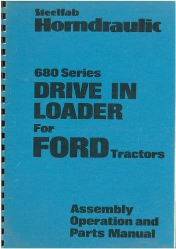 Steelfab Horndraulic 680 Series Drive In Loader For Ford Tractors Operators Manual with Parts List