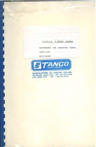 Tanco T Series Loaders - T100 T120 T130 T150 Operators Manual with Parts List