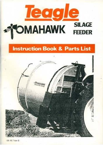 Teagle Tomahawk Silage Feeder Operators Manual with Parts List