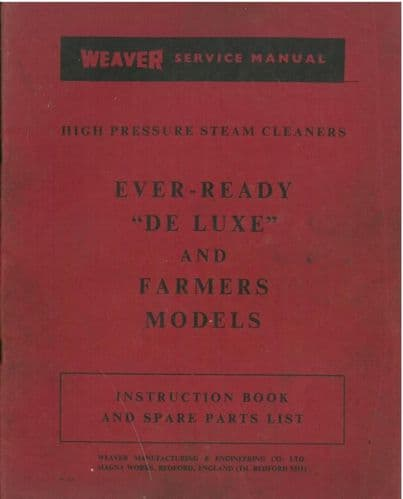 Weaver Steam Cleaner - Ever Ready De-Luxe and Farmers Models - Operators Manual with a Parts List