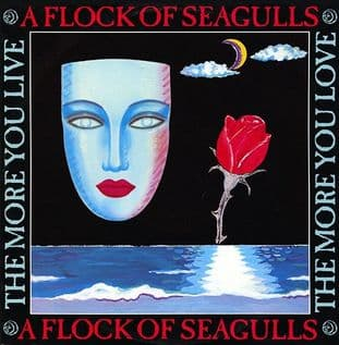 "A Flock Of Seagulls ‎- The More You Live The More You Love (7"")  (VG+/G+)"