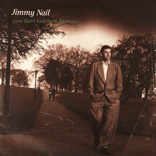 """Jimmy Nail - Love Don't Live Here Anymore (7"""") (G+/G)"""