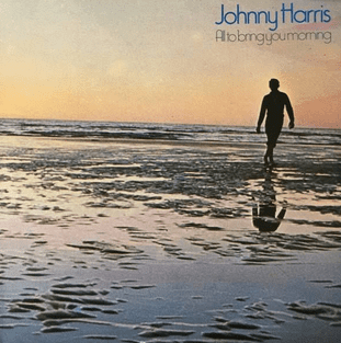 Johnny Harris - All To Bring You Morning (LP) (EX/EX-)