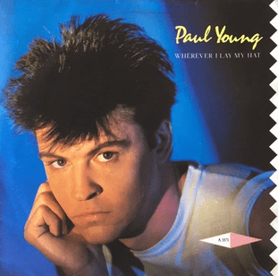 """Paul Young - Wherever I Lay My Hat (7"""") (EX/VG)"""