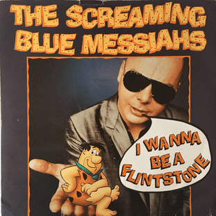 "Screaming Blue Messiahs (The) ‎- I Wanna Be A Flintstone (7"") (VG/G+)"