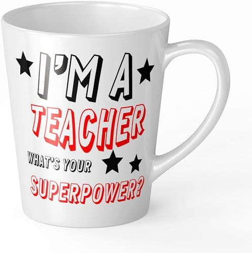 12oz I'm A Teacher What's Your Superpower? Novelty Gift Latte Mug