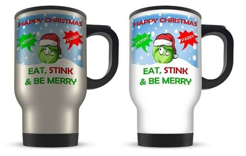 14oz Happy Christmas Eat, stink & Be Merry Funny Aluminium Travel Mug