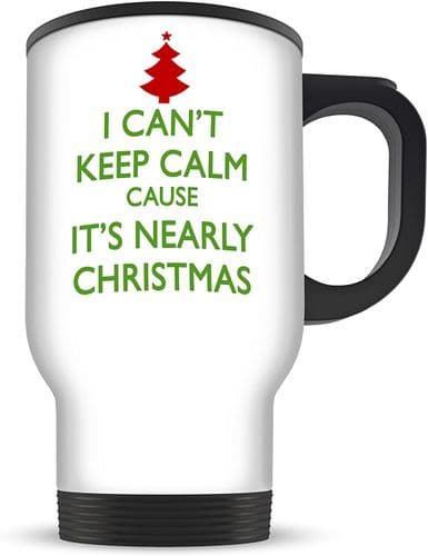 14oz I Can't Keep Calm Cause It's Nearly Christmas Funny Aluminium Travel Mug