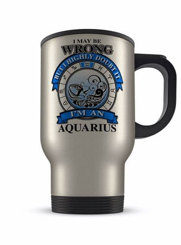 14oz I May Be Wrong But I Highly Doubt It Zodiac Star Sign Travel Mug - Blue