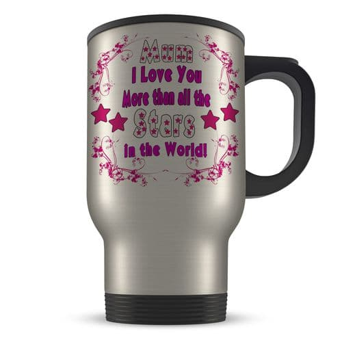 14oz Mum I Love You More Than All The stars in the World Travel Mug