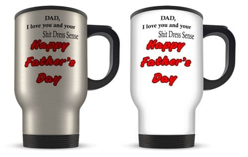 14oz S/S Dad I Love You And Your Sh*t Dress Sense Happy Father's Day Travel Mug