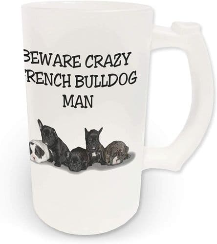 16oz Beware Crazy French Bulldog Man Novelty Frosted Glass Beer Stein