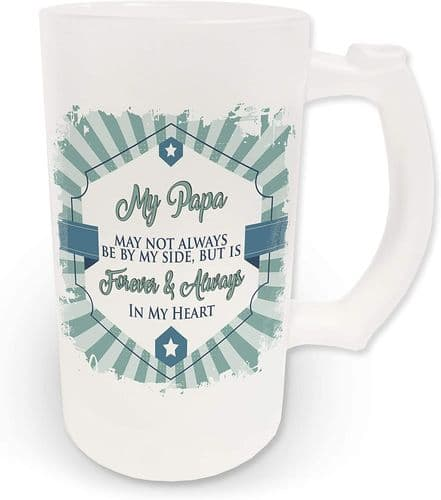 16oz My Papa May Not Always Be by My Side Novelty Frosted Glass Beer Stein