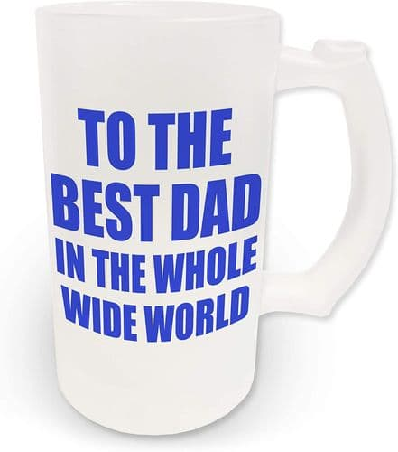 16oz to The Best Dad in The Whole Wide World Novelty Frosted Glass Beer Stein