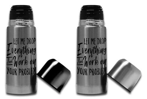 350ml - Let Me Drop Everything & Work On Your Problem