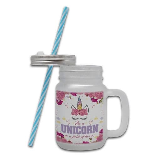 Be A Unicorn In A Field of Horses Cute Frosted Glass Mason Jar Mug