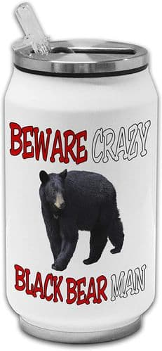 Beware Crazy Black Bear Man Funny Stainless Steel Thermos Drinking Can
