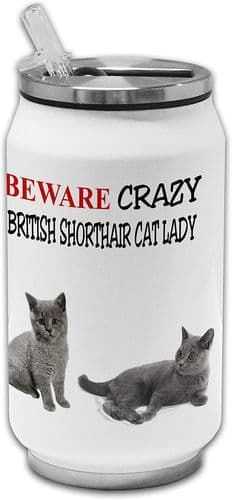 Beware Crazy British Short Hair Cat Lady Funny Stainless Steel Thermos Drinking Can