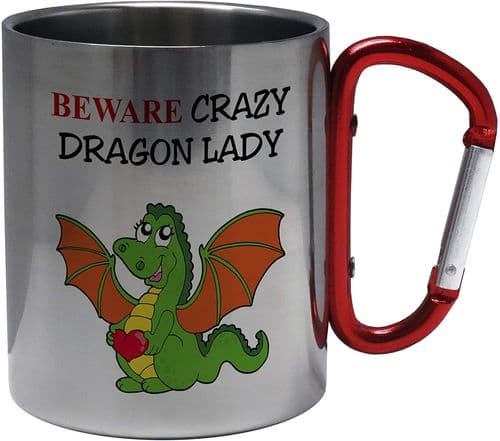 Beware Crazy Dragon Lady Funny Novelty Stainless Steel Mug w/Carabiner Handle