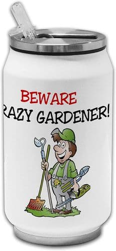 Beware Crazy Gardener Funny Stainless Steel Thermos Drinking Can