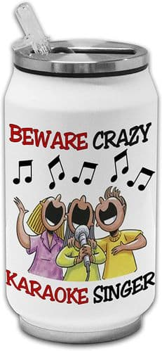 Beware Crazy Karoake Singer Funny Stainless Steel Thermos Drinking Can