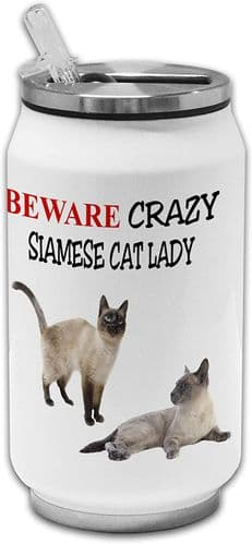 Beware Crazy Siamese Cat Lady Funny Stainless Steel Thermos Drinking Can