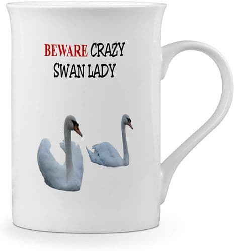 Beware Crazy Swan Lady Funny Novelty Gift Fine Bone China Mug