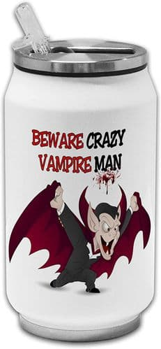 Beware Crazy Vampire Man Funny Stainless Steel Thermos Drinking Can