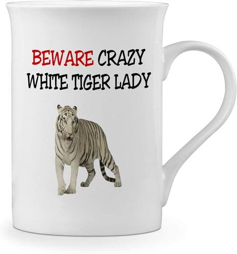Beware Crazy White Tiger Lady Funny Novelty Gift Fine Bone China Mug