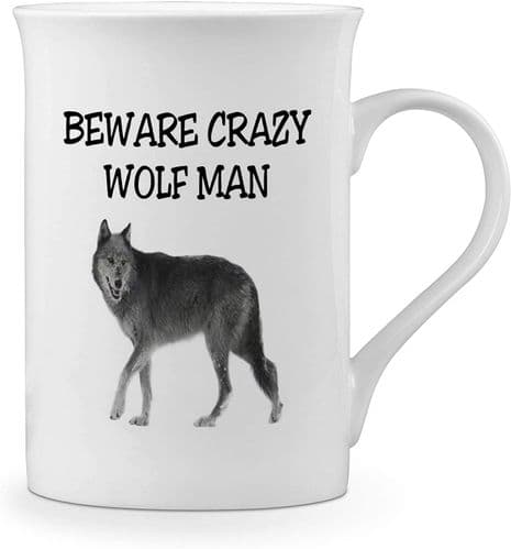 Beware Crazy Wolf Man Funny Novelty Gift Fine Bone China Mug