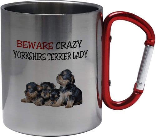 Beware Crazy Yorkshire Terrier Lady Funny Novelty Stainless Steel Mug w/Carabiner Handle