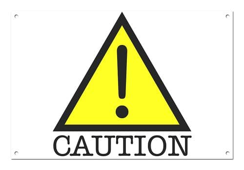 Caution White Aluminium Metal Sign