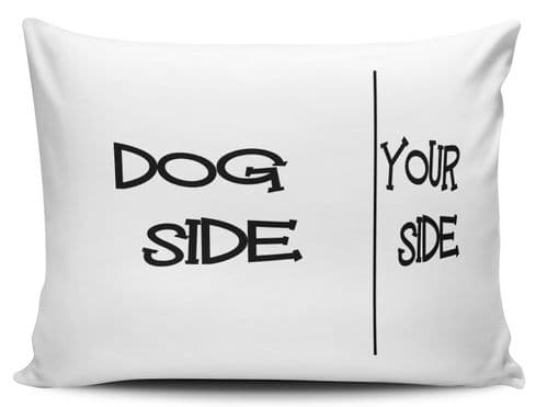Dog Side, Your Side Funny Novelty Pillow Case